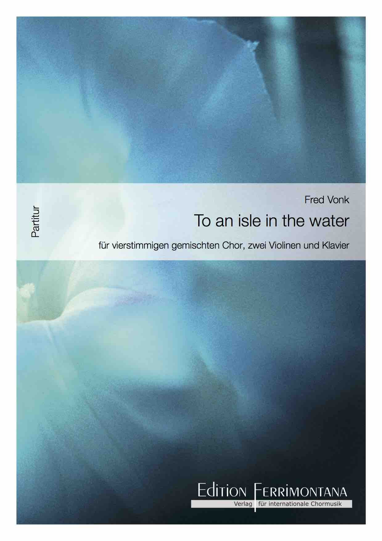 Vonk: To an isle in the water - Partitur