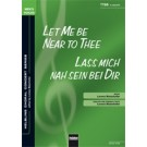 Let Me Be Near to Thee / Lass mich nah sein bei Dir