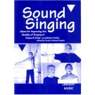 Sound Singing, Ideas for improving the quality of singing in class and choir