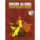 Drum along, 10 female Rock Songs - Buch mit CD, Play-Along-Serie für Drummer, diesmal mit Rocksongs weiblicher Interpeten und Bands.