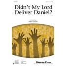 Didn\'t my lord deliver Daniel