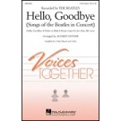Hello, Goodbye - Songs of the Beatles in concert