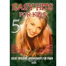 Easy Hits for Kids, Band 5 - Oops I Did It Again, Junimond, Hey Baby, Lucky, Stronger, Around The World, Shape Of My Heart ...