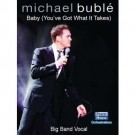 Baby, you\'ve got what it takes - Michael Buble Big Band Chart