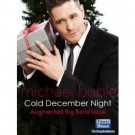 Cold December Night - Michael Buble. an album of melancholy renditions of Christmas Classics as envisioned by members of MICHAEL BUBLe\'S touring band. ALAN CHANG, BUBLe\'S Music Director, Pianist and Co-Writer