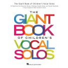 Giant Book of Children\'s Vocal Solos - 76 Selections from Musicals, Movies, Folksongs, Novelty Songs, and Popular Standards, Book Only